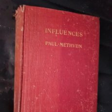Libros antiguos: INFLUENCES - PAUL METHUEN - CHATTO & WINDUS 1909 LONDON. Lote 140021638