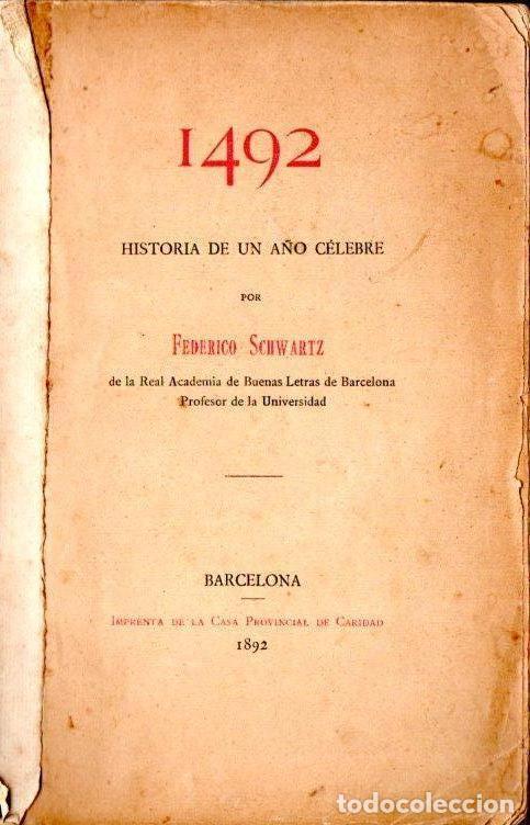FEDERICO SCHWARTZ : 1492 HISTORIA DE UN AÑO CÉLEBRE (1892) (Libros Antiguos, Raros y Curiosos - Historia - Otros)