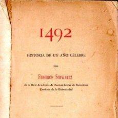Libros antiguos: FEDERICO SCHWARTZ : 1492 HISTORIA DE UN AÑO CÉLEBRE (1892). Lote 140023358