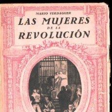 Libros antiguos: MARIO VERDAGUER : LAS MUJERES DE LA REVOLUCION (APOLO, 1932) REVOLUCIÓN FRANCESA. Lote 140024714