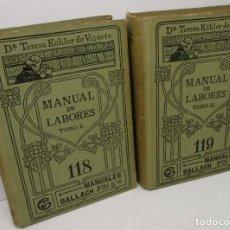 Libros antiguos: MANUALES GALLACH 118-119 - MANUAL DE LABORES TOMO I Y II - Dª TERESA KÓHLER DE VIZUETE. Lote 140046794
