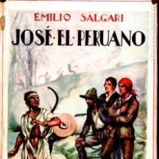 Libros antiguos: EMILIO SALGARI : JOSÉ EL PERUANO (ARALUCE, 1930) . Lote 140115726