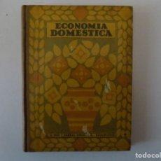 Libros antiguos: LIBRERIA GHOTICA. ADELINA B. ESTRADA. ECONOMIA DOMÉSTICA. 1931. MUY ILUSTRADO.. Lote 140140922