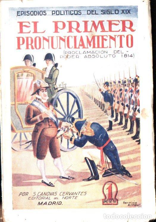 CÁNOVAS CERVANTES : EL PRIMER PRONUNCIAMIENTO (DEL NORTE, 1930) (Libros Antiguos, Raros y Curiosos - Historia - Otros)