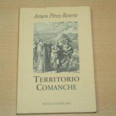 Libros antiguos: TERRITORIO COMANCHE - ARTURO PÉREZ REVERTE. Lote 140172950