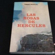 Libros antiguos: 1977 TOMAS MORALES, LAS ROSAS DE HERCULES,SEGUNDA EDICION GASTOS ENVIO INCLUIDOS. Lote 140177666