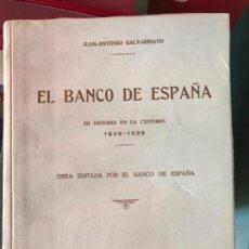 Libros antiguos: EL BANCO DE ESPAÑA. SU HISTORIA EN LA CENTURIA 1829-1929. JUAN ANTONIO GALVARRIATO.. Lote 140237894
