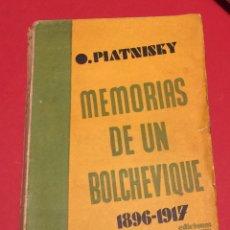 Libros antiguos: MEMORIAS DE UN BOLCHEVIQUE. PIATNITSKY. EDITORIAL ZEUS 1931. RARO EN COMERCIO. CUBIERTA AMSTER. Lote 140337700