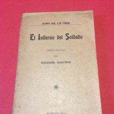 Libros antiguos: EL INFIERNO DEL SOLDADO. 1906 JUAN (JEAN) DE LA HIRE. ESCUELA MODERNA DE FERRER I GUARDIA. MUY RARO. Lote 140351364