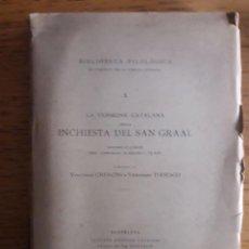 Libros antiguos: LA VERSIONE CATALANA DELLA INCHIESTA DEL SAN GRAAL SECONDO IL CODICE DELL'AMBROSIANA DI MILANO / VI. Lote 140354326