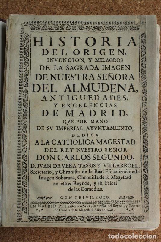 HISTORIA DEL ORIGEN, INVENCIÓN Y MILAGROS DE LA SAGRADA IMAGEN DE NUESTRA SEÑORA DEL ALMUDENA, ANTIG (Libros Antiguos, Raros y Curiosos - Historia - Otros)