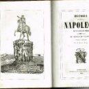 Libros antiguos: HISTORIA DEL EMPERADOR NAPOLEÓN DEL ARDECHE 500 DIBUJOS DE H.VERNET BERGNES Y CIA 1840. Lote 140407406