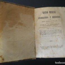 Libros antiguos: NUEVO MANUAL DEL CERRAJERO, MADRID 1852 EDICIÓN TRADUCIDA DEL FRANCÉS CON LAMINAS - ORIGINAL. Lote 140440774