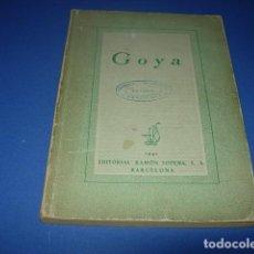 Libri antichi: GOYA. EDITORIAL RAMÓN SOPENA.1941.BARCELONA 197 PÁGINAS 21X14,5 CM. SELLOS. Lote 140450006