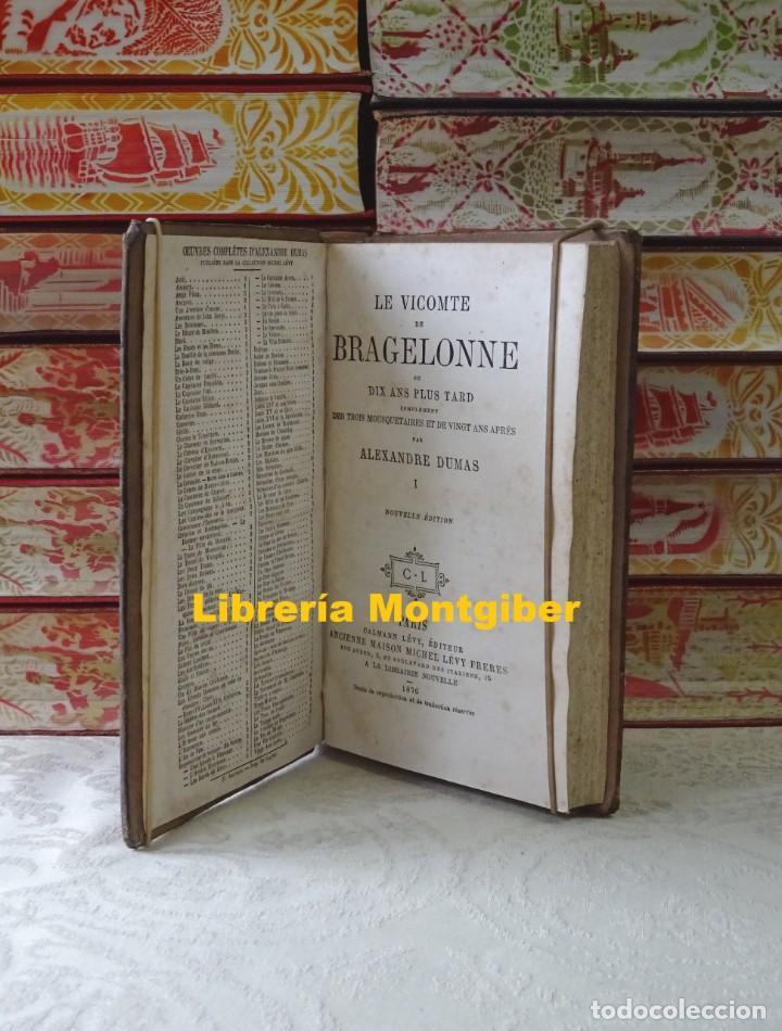 Libros antiguos: LE VICOMTE DE BRAGELONNE . Ou dix ans plus tard, complément DES TROIS MOUSQUETAIRES ET DE VINGT ANS - Foto 5 - 140501034