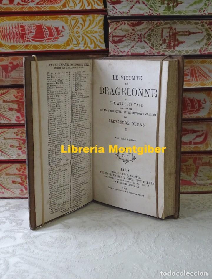 Libros antiguos: LE VICOMTE DE BRAGELONNE . Ou dix ans plus tard, complément DES TROIS MOUSQUETAIRES ET DE VINGT ANS - Foto 7 - 140501034
