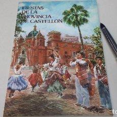 Libros antiguos: PUBLICACIÓN DEL PROGRAMA DE FIESTAS DE LOS PUEBLOS DE LA PROVINCIA DE CASTELLON. Lote 140533366