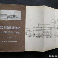 Libros antiguos: LOS SUBMARINOS AL ALCANCE DE TODOS. JESÚS Y EUGENIO AGACINO.. Lote 140535074