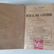 Libros antiguos: MANUAL DEL CURTIDOR PAUL PUGET. Lote 140572822
