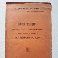 Libros antiguos: MEMORIA JUSTIFICATIVA. ABASTECIMIENTO DE AGUAS. AYUN. DE HUELVA. RECAREDO DE UHAGON. HUELVA, 1908. Lote 140609026