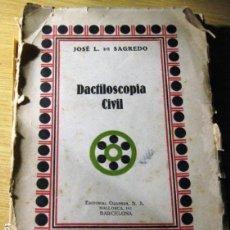 Libros antiguos: DACTILOSCOPIA CIVIL . JOSE L. DE SAGREDO . ED GRAPHOS 1928 POLICIA CIENTIFICA HUELLAS DACTILARES. Lote 140628094