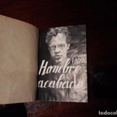 Libros antiguos: HOMBRE ACABADO - GIOVANNI PAPINI - BIBLIOTECA NUEVA 1937. Lote 140660962