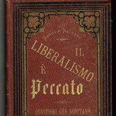 Libros antiguos: SARDA SALVANY IL LIBERALISMO E PECCATO 1887 DEDICATORIA AUTOGRAFA AL DIRECTOR DE DOGMA Y RAZÓN . Lote 140688206