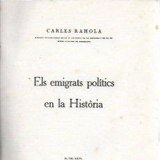 Libros antiguos: EL EMIGRANTS POLITICS EN LA HISTÒRIA / CARLES RAHOLA. GIRONA, 1927. 24X18CM. 66 P.. Lote 140749070