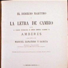 Libros antiguos: LIBRO EL DERECHO MARITIMO Y LA LETRA DE CAMBIO DE MANUEL ZAPATERO Y GARCIA EDITADO EN 1886.DEDICADO.. Lote 140770530