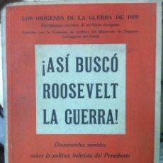 Libros antiguos: ASÍ BUSCÓ ROOSEVELT LA GUERRA. 1943. Lote 140812838