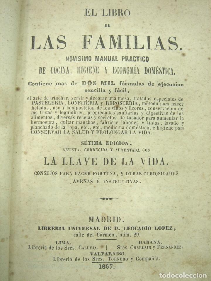 Libros antiguos: 1857 - EL LIBRO DE LAS FAMILIAS - NOVISIMO MANUAL PRACTICO -COCINA HIGIENE ECONOMIA DOMESTICA 7º EDI - Foto 2 - 140822206