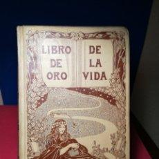 Libros antiguos: LIBRO DE ORO DE LA VIDA - VIADA Y LLUCH - MONTANER Y SIMÓN, 1905. Lote 140847525