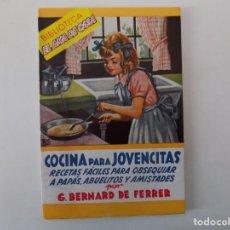 Libros antiguos: LIBRERIA GHOTICA. BERNARD DE FERRER. .COCINA PARA JOVENCITAS.1958. EL AMA DE CASA.. Lote 140948590