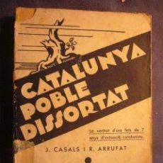 J. CASALS I R. ARRUFAT: - Catalunya poble dissortat - (BARCELONA, 1933)