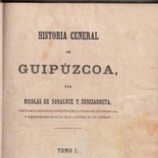 Libros antiguos: NICOLÁS DE SORALUCE Y ZUBIZARRETA: HISTORIA GENERAL DE GUIPÚZCOA. VITORIA 1870. 2 VOLS. COMPLETA . Lote 140988686