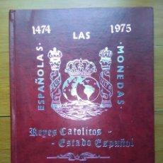 Libros antiguos: MONEDAS ESPAÑOLAS - REYES CATÓLICO/ESTADO ESPAÑOL 1474/1975 - J.R.CAYON Y C. CASTAN. Lote 230522350