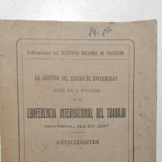 Libros antiguos - LA CUESTIÓN DEL SEGURO DE ENFERMEDAD ANTA LA X REUNIÓN DE LA CONFERENCIA INTERNACIONAL DEL TRABAJO - 141119918