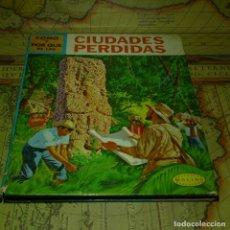 Libros antiguos: CÓMO Y POR QUÉ DE LAS CIUDADES PERDIDAS. EDITORIAL MOLINO 1968.. Lote 152360857