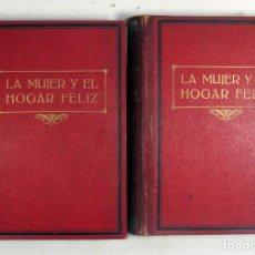 Libros antiguos: LA MUJER Y EL HOGAR FELIZ. 1929. STUART MACRAE. MAUCCI. DOS TOMOS. COMPLETA. Lote 141186486