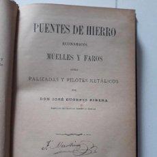 Libros antiguos: PUENTES DE HIERRO ECONÓMICOS, MUELLES Y FAROS. JOSÉ EUGENIO RIBERA. 1895. 2 VOLS . Lote 141256034