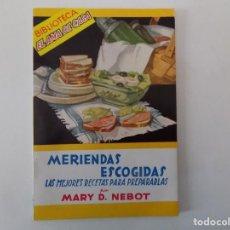 Libros antiguos: LIBRERIA GHOTICA. MARY D. NEBOT. MERIENDAS ESCOGIDAS. 1940. EL AMA DE CASA.. Lote 141256534