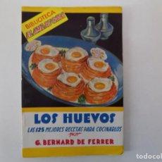 Libros antiguos: LIBRERIA GHOTICA. BERNARD DE FERRER. LOS HUEVOS. LAS 125 MEJORES RECETAS.EL AMA DE CASA. . Lote 141256842