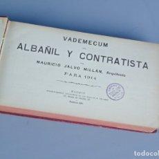 Libros antiguos: VADEMECUM DEL ALBAÑIL Y CONTRATISTA PARA 1914 - MAURICIO JALVO MILLÁN. Lote 140899974