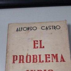 Libri antichi: EL PROBLEMA JUDÍO ALFONSO CASTRO . Lote 141318678