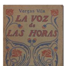 Libros antiguos: VILA (VARGAS).– LA VOZ DE LAS HORAS. CASA EDITORIAL MAUCCI, (C. 1910). Lote 141335270