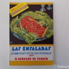 Libros antiguos: LIBRERIA GHOTICA. BERNARD DE FERRER. LAS ENSALADAS. LAS 125 MEJORES RECETAS.1936.EL AMA DE CASA. Lote 141397874