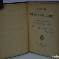 Libros antiguos: LA IMPRENTA EN MEDINA DEL CAMPO. Lote 141367196