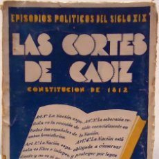 Libros antiguos: S. CÁNOVAS CERVANTES - LAS CORTES DE CÁDIZ. EDITORIAL DEL NORTE, 1930.. Lote 141452542