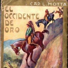 Libros antiguos: LUIS MOTTA : EL OCCIDENTE DE ORO (MAUCCI, C. 1910). Lote 141457730