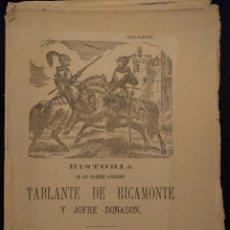 Libros antiguos: HISTORIA DE TABLANTE DE RICAMONTE Y JOFRE DONASON · PLIEGO DE CORDEL · H. 1880 · CABALLERESCA. Lote 141479490